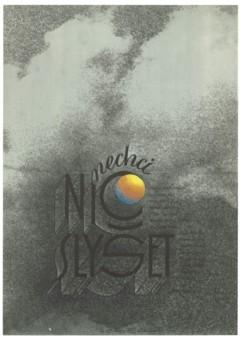 NECHCI NIC SLYSET